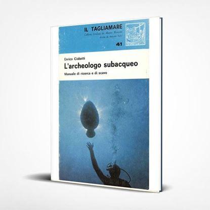 L'archeologo subacqueo - I Libri de Il Tagliamare