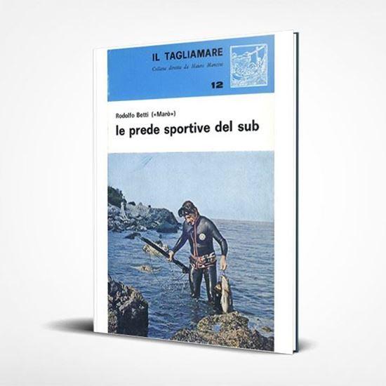 Le prede sportive del sub - I Libri de Il Tagliamare