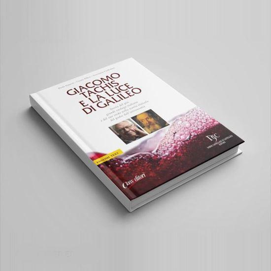 Giacomo Tachis e la luce di Galileo - I Libri di Class Editori